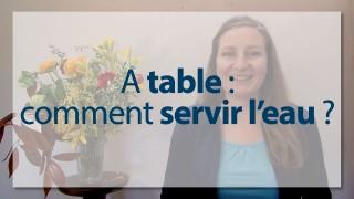 Arts de la table et bonnes manières : comment servir l'eau à table ?